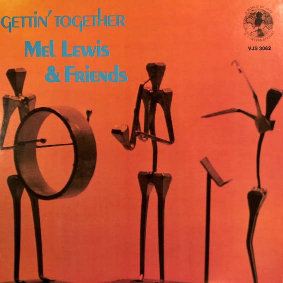 GETTIN' TOGETHER/MEL LEWIS AND FRIENDS/US リイシュー盤。